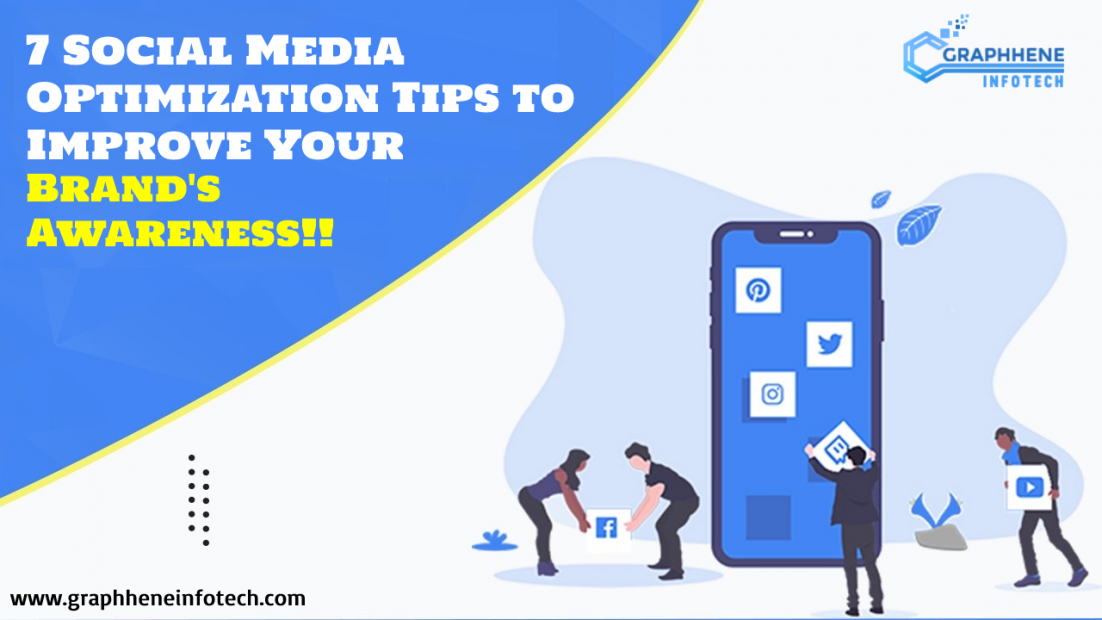 7 Social Media Optimization Tips to Improve Your Brand's Awareness