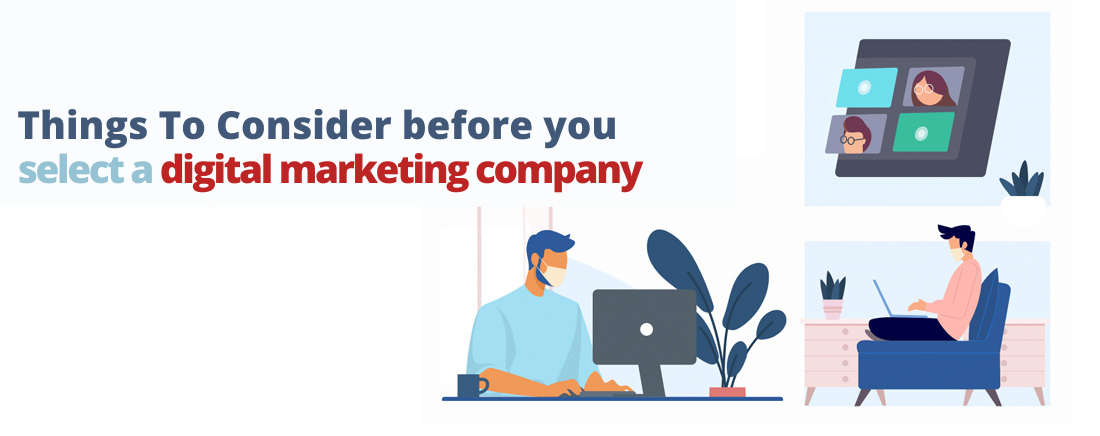 Things To Consider before you select a digital marketing company