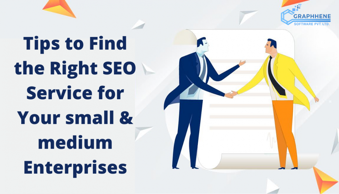 Tips to find Right SEO Service for Your small & medium Enterprises